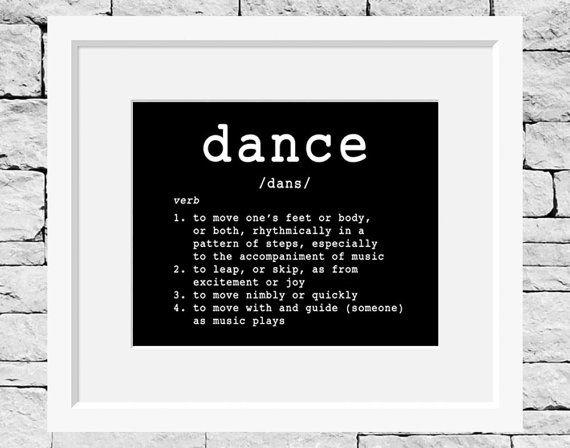 Dance Definition, Dancer, Dance Teacher, Dance Studio, Quotes for Dancers, Dance Quote