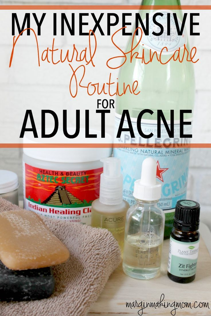 A Simple And Effective Natural Skincare Routine For Adult Acne Adult Acne Natural Skin Care Routine Natural Skin Care