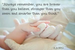 20 Beautiful and Inspiring Preemie Quotes: Braver, Stronger, Smarter