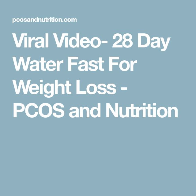 Viral Video- 28 Day Water Fast For Weight Loss - PCOS and Nutrition