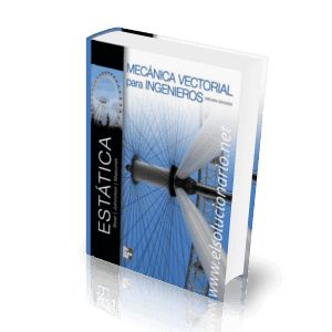 Mecánica Vectorial Para Ingenieros: Estática - Beer & Johnston - 10ma Edición