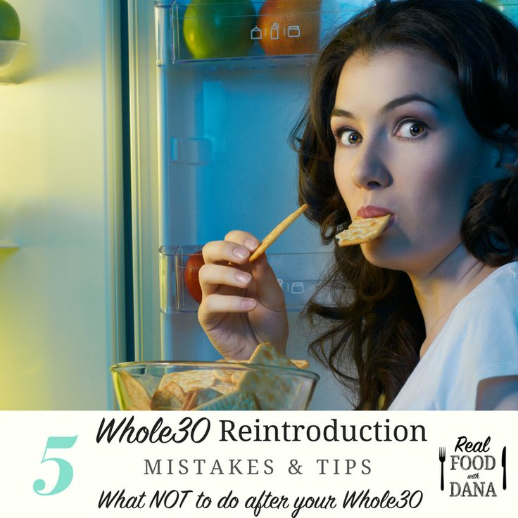 Whole30 Reintroduction Tips & Mistakes: What NOT To do after you finish your Whole30. ~ Real Food with Dana