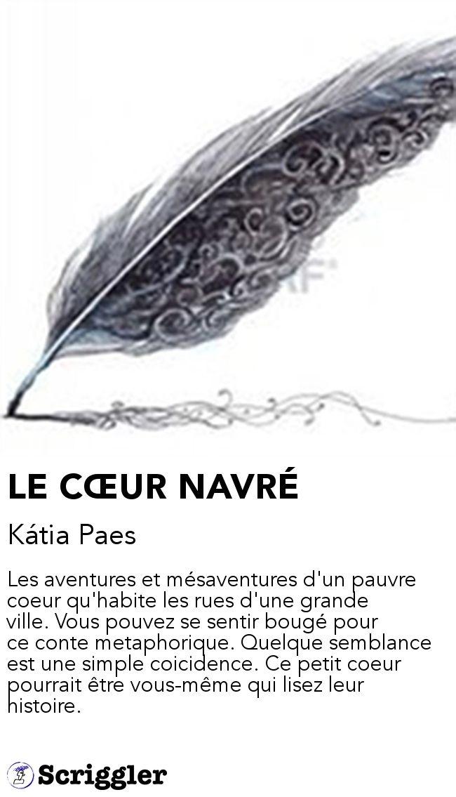 LE CŒUR NAVRÉ by Kátia Paes https://scriggler.com/detailPost/story/34780