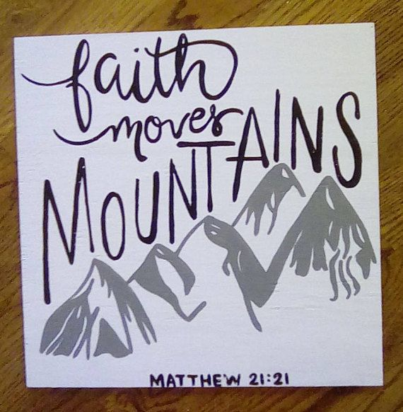 This Faith moves Mountains sign is hand painted with acrylic paint on a 12 by 12 piece of sanded plywood. The thickness is 3/8. It is equipped with a saw tooth hanger for wall hanging.