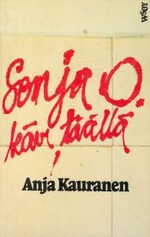 Sonja O. kävi täällä | Kirjasampo.fi - kirjallisuuden kotisivu