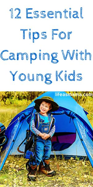 12 Essential Tips For Camping With Young Kids