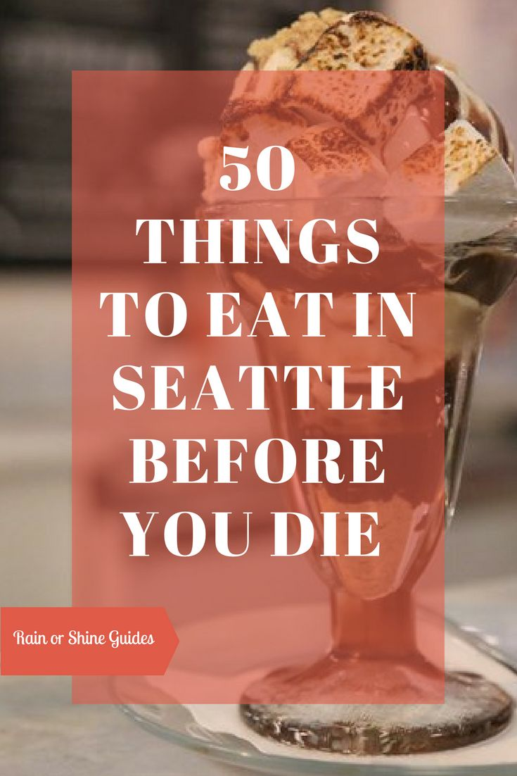 50 Things to Eat in Seattle Before You Die: Seattle is overflowing with amazing restaurants. Check out our local list of the best food around town!