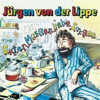 Guten Morgen Liebe Sorgen von Jürgen Von Der Lippe im Microsoft Store entdecken