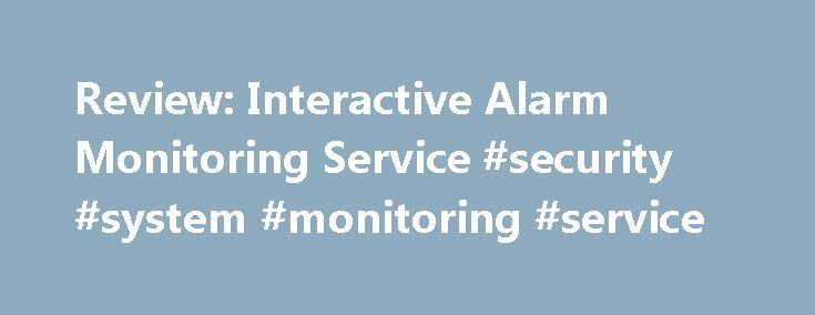 Review: Interactive Alarm Monitoring Service #security #system #monitoring #service http://spain.remmont.com/review-interactive-alarm-monitoring-service-security-system-monitoring-service/  # Review: Alarm.com Interactive Home Alarm Monitoring Service Alarm.com's App for the iPhone. Updated March 06, 2017 Years ago, I had a home alarm system. I remember that I never liked it. It was cheap, ugly, and loud with a keypad that never seemed to work right. I also recall that we paid nearly $50 a…