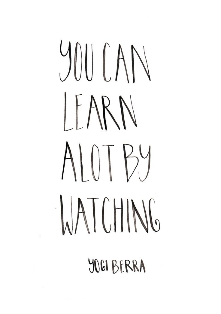 You can learn a lot by watching