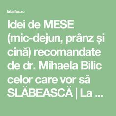 Idei de MESE (mic-dejun, prânz și cină) recomandate de dr. Mihaela Bilic celor care vor să SLĂBEASCĂ | La Taifas