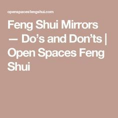 Feng Shui Mirrors — Do's and Don'ts | Open Spaces Feng Shui