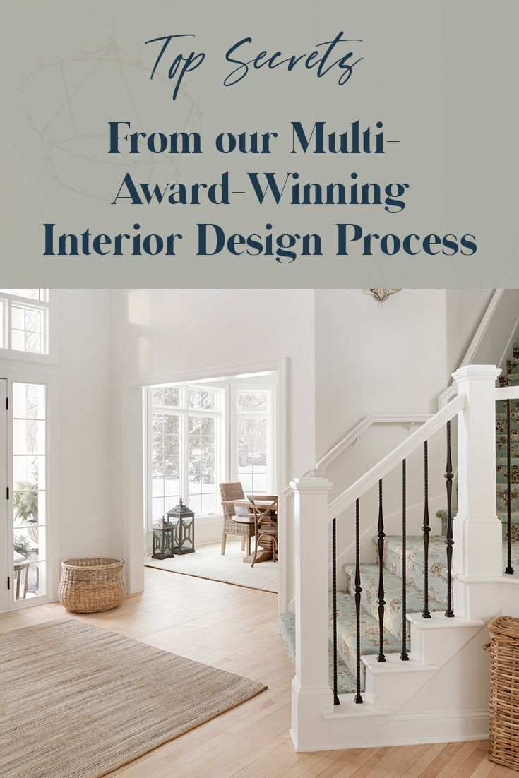 Top Secrets Behind Our Multi Award Winning Interior Design Process Beautiful Chaos Companies In 2020 Interior Design Process Farmhouse Interior Design Interior Design