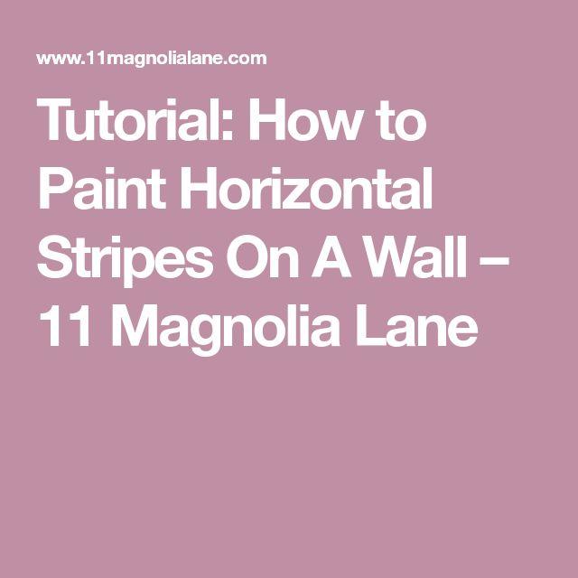 Tutorial: How to Paint Horizontal Stripes On A Wall – 11 Magnolia Lane