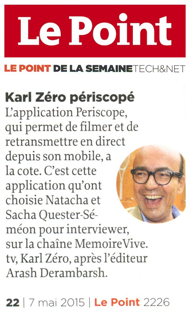MemoireVive dans Le Point.fr avec Karl Zéro et Arash Derambarsh périscopes par  Sacha Quester-Séméon et Natacha Quester-Séméon. http://www.lepoint.fr/high-tech-internet/karl-zero-periscope-09-05-2015-1927352_47.php #periscope – par Guillaume Grallet,