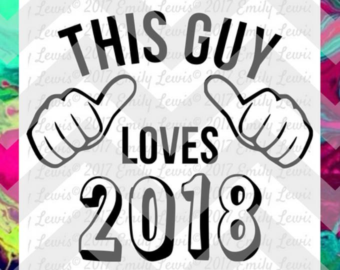 This Guy Loves 2018 SVG - this guy t-shirt - this guy svg - this guy svg file - this guy t-shirt svg - this guy loves t-shirt - cricut svgs
