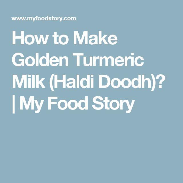 How to Make Golden Turmeric Milk (Haldi Doodh)? | My Food Story