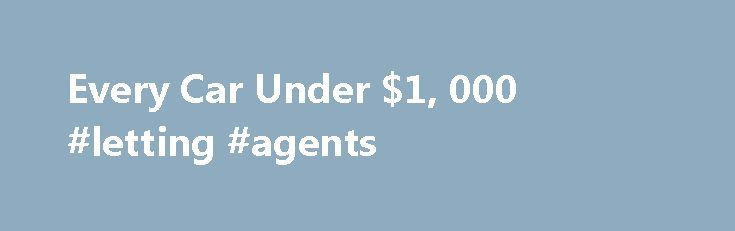Every Car Under $1, 000 #letting #agents http://remmont.com/every-car-under-1-000-letting-agents/  #cheap car deals # Search Cars Welcome to Cars for A Grand You CAN buy a used car for $1,000 or even less. Believe it or not, there are thousands of people out there trying to sell a car for under a thousand bucks. We take the hassle out of searching for these bargain cars, putting thousands of cheap cars for sale at your fingertips. There are any number of types of cheap used cars online…