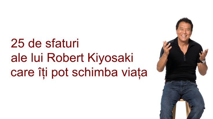 #kiyosaki http://edufin.md/25-de-sfaturi-ale-lui-robert-kiyosaki-care-iti-pot-schimba-viata/
