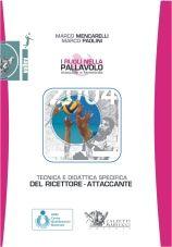 Tecnica e didattica specifica del ricettore-attaccante. I ruoli nella pallavolo maschile e femminile. M. Mencarelli - M. Paolini http://www.calzetti-mariucci.it/shop/prodotti/tecnica-e-didattica-specifica-del-ricettore-attaccante