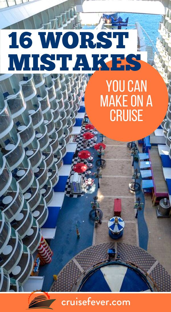Cruise Fever's mission is simple, to help you have the best cruise possible. While we often write articles on things you should do on cruises, here are the worst mistakes that you can make on a cruise.