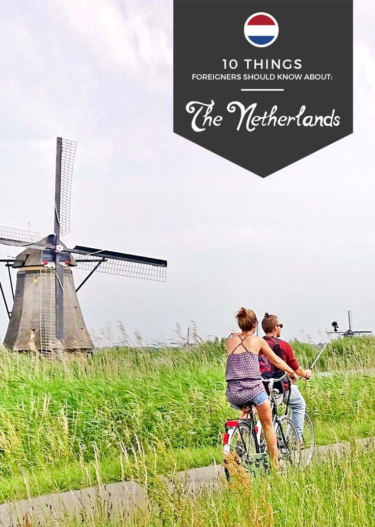 Wanna learn more about the Dutch people and their wonderful country? Here are 10 fun and interesting facts about the Netherlands to satisfy your curiosity! via http://iAmAileen.com/10-things-foreigners-should-know-about-the-netherlands/ #ttot #dutch #funfacts