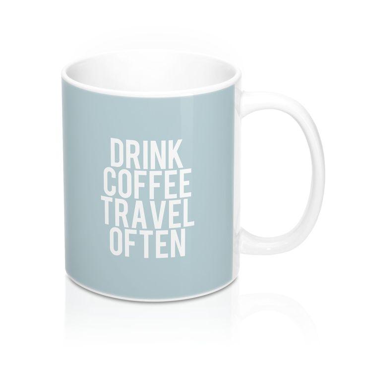 Drink Coffee, Travel Often Mug