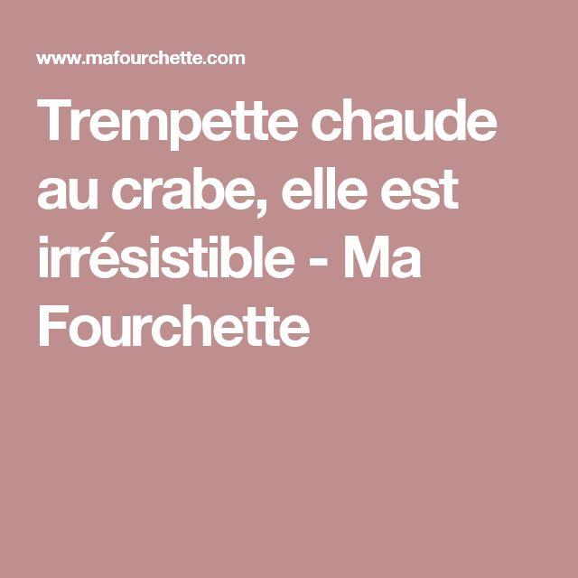 Trempette chaude au crabe, elle est irrésistible - Ma Fourchette