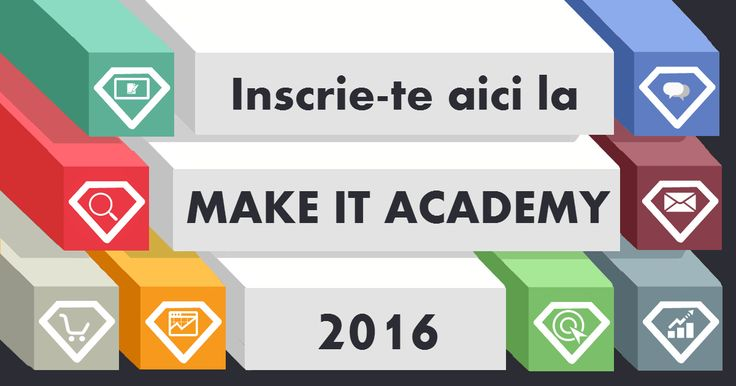 MAKE IT ACADEMY iulie 2016