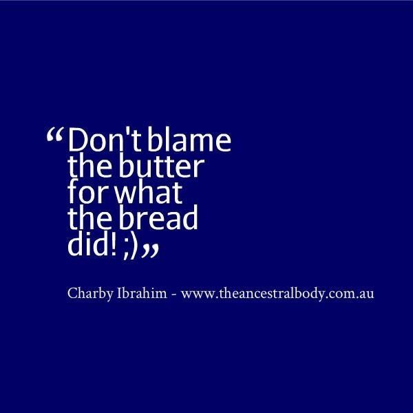 Don't blame the butter for what your bread did. #LCHF #timnoakes