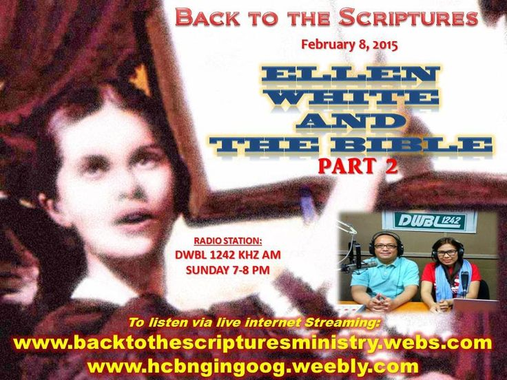 """BACK TO THE SCRIPTURES: """"ELLEN WHITE AND THE BIBLE"""" (PART 2)."""