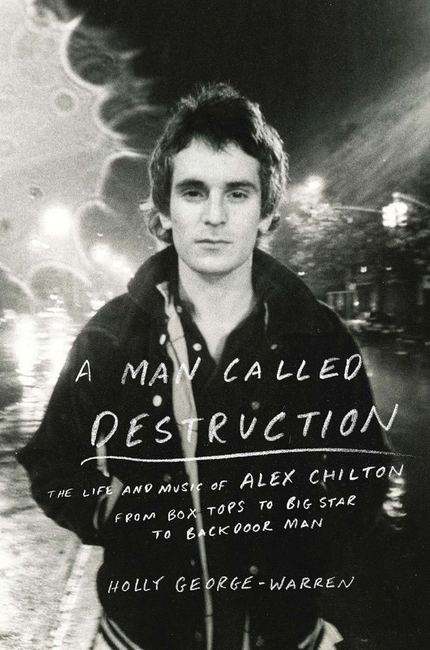Paper Trail: A Man Called Destruction: The Life and Music of Alex Chilton | Features | Pitchfork