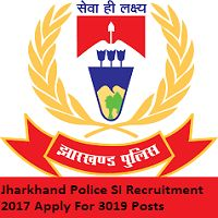 Jharkhand Police SI Recruitment 2017, Apply For 3019 Sub Inspector Posts, Jharkhand Police Recruitment, Job Hunter Apply harkhand Police SI Application Form