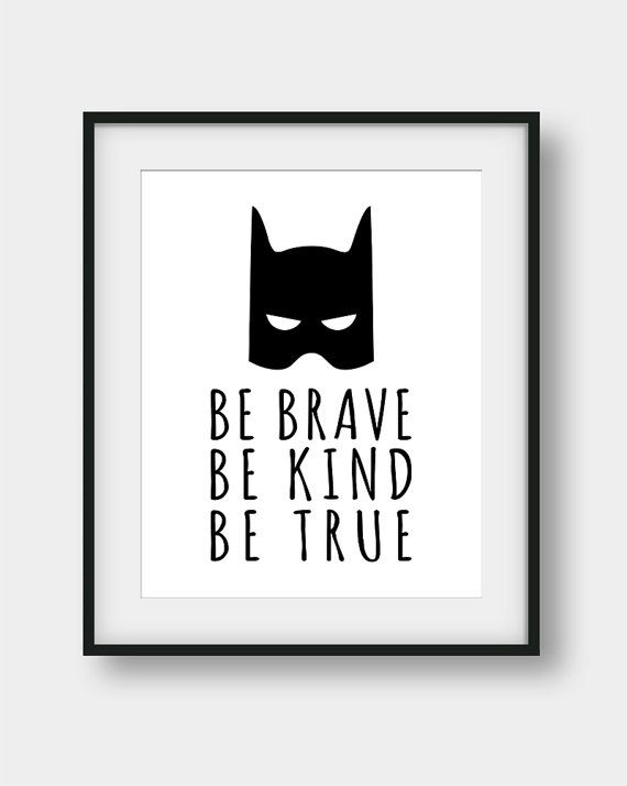 50% OFF our Regular Price.  Be Brave Be Kind Be True, Batman Print, Boys Room Decor, Printable Wall Art.  If you want any change to be made just send us an e-mail before you purchase anything and we will create a custom order for you.  You will get digital high resolution .jpgs (300 dots per inch) in all of the following sizes:  1) 4 X 6 2) 5 X 7 3) 8 X 10 4) 11 X 14 5) 16 X 20  ALL of the 5 sizes above are included for the price of one. Use different sizes to create unique Art Walls.  This…