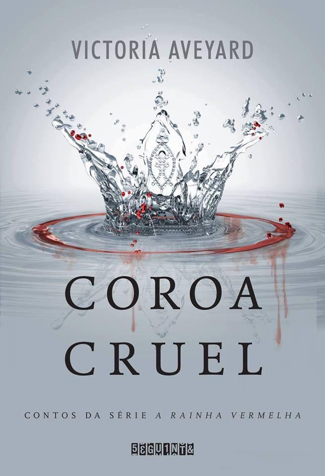 Coroa Cruel (Livro de contos de A Rainha Vermelha), de Victoria Aveyard