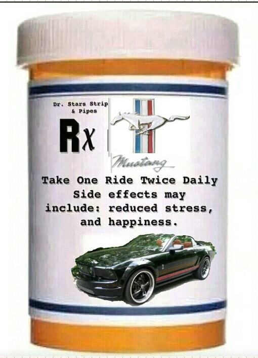 Mustang....My medicine!!! Always wrks