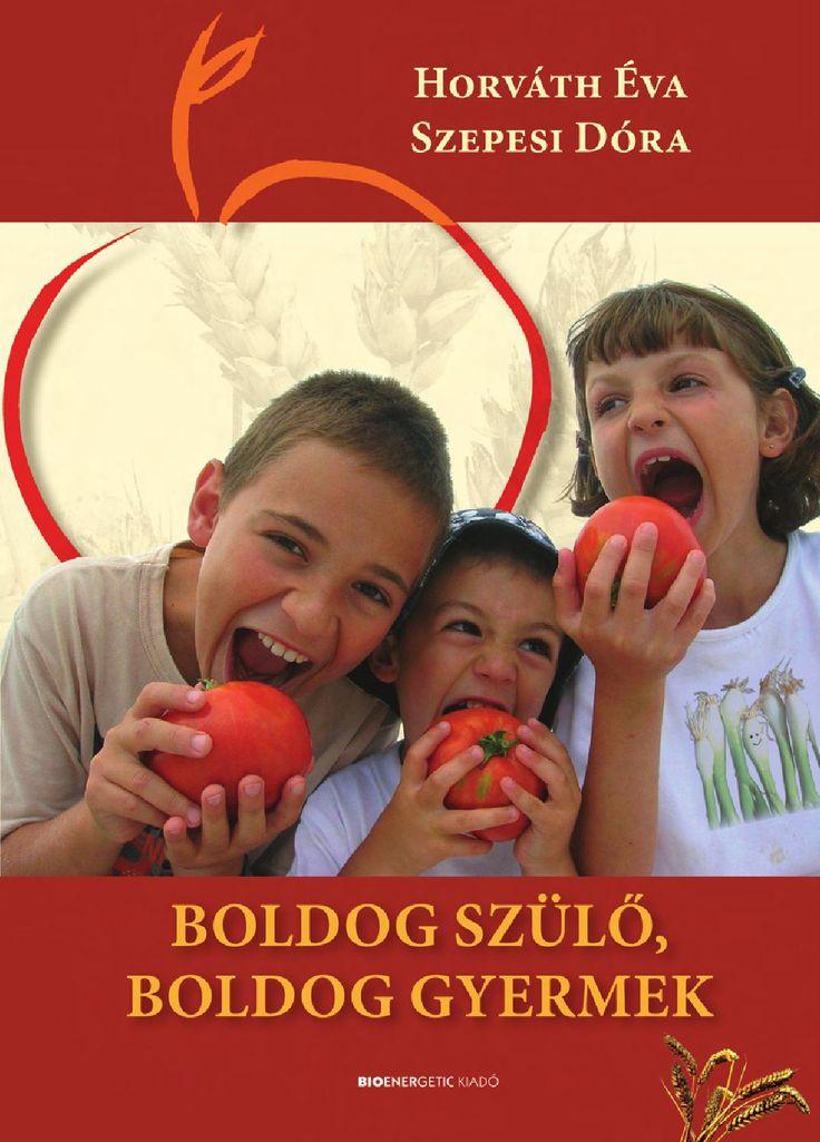 """Horváth Éva - Szepesi Dóra: Boldog szülő, boldog gyermek  Webáruház: http://bioenergetic.hu/konyvek/horvath-eva-szepesi-dora-boldog-szulo-boldog-gyermek Facebook: https://www.facebook.com/Bioenergetickiado A gyermek csak akkor fejlődhet harmonikusan, ha a szülők kiegyensúlyozottak. Hogyan töltheti fel magát a túlterhelt szülő? Milyen legyen a felnövekvő gyermek birodalma, a gyerekszoba? Milyen a saját készítésű bébiétel? A hasznos, """"jól emészthető"""" nevelési tanácsokon kívül 103 finom, ..."""