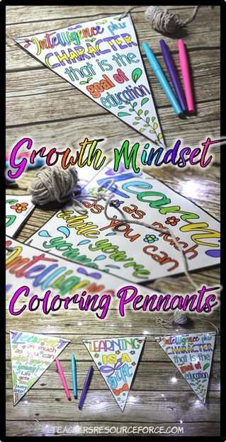Growth Mindset Coloring Banners. Get your students positive about learning using Growth Mindset Pennants! Coloring is very theraputic for students and has been proven to reduce stress and help maintain focus. Read more about how to introduce Growth Mindset colouring with these classroom decor pennants! www.teachersresourceforce.com