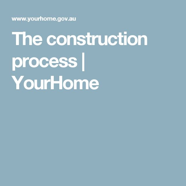 The construction process   YourHome