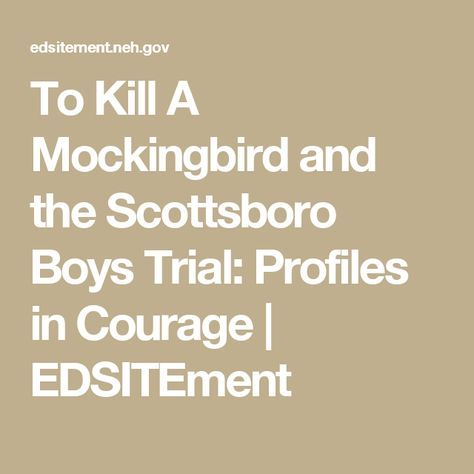 To Kill A Mockingbird and the Scottsboro Boys Trial: Profiles in Courage | EDSITEment