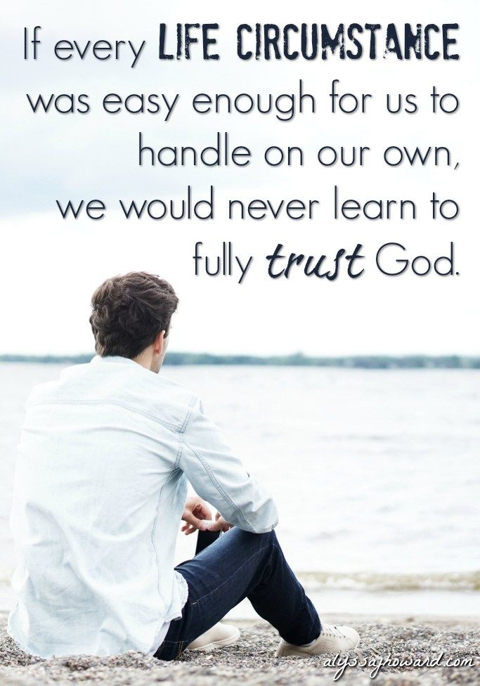 Learning to trust God is an essential part of the Christian faith; and in theory, it makes complete sense. The Creator of the universe is on our side and ready and willing to be there for us to meet our needs. And as Creator, He is certainly capable of handling anything life throws our way!