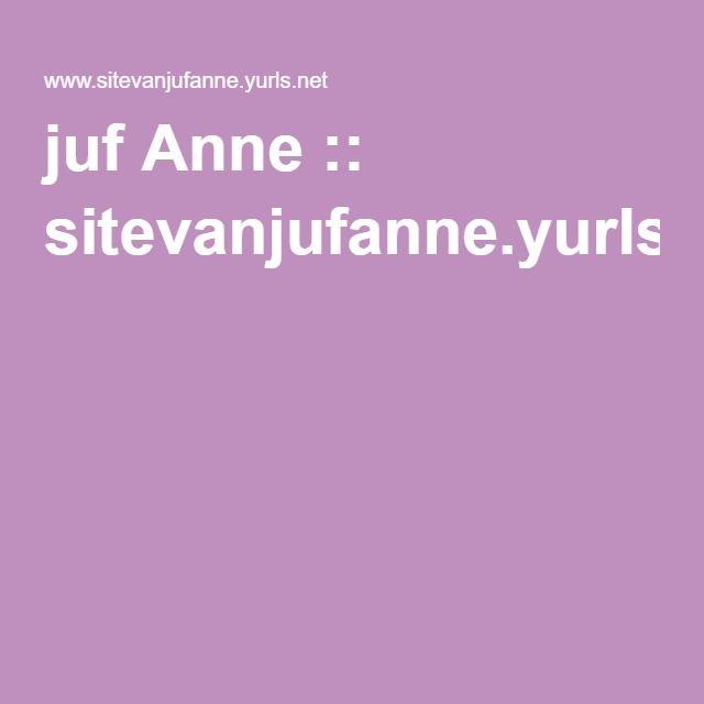 juf Anne :: sitevanjufanne.yurls.net
