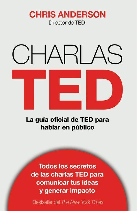 Charlas TED. Guía oficial TED para hablar en público. De Deusto.