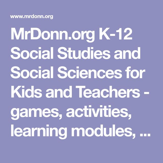 MrDonn.org K-12 Social Studies and Social Sciences for Kids and Teachers - games, activities, learning modules, lesson plans, powerpoints and more - FREE Lesson Plans Activities Games Powerpoints Handouts - for Kids and Teachers