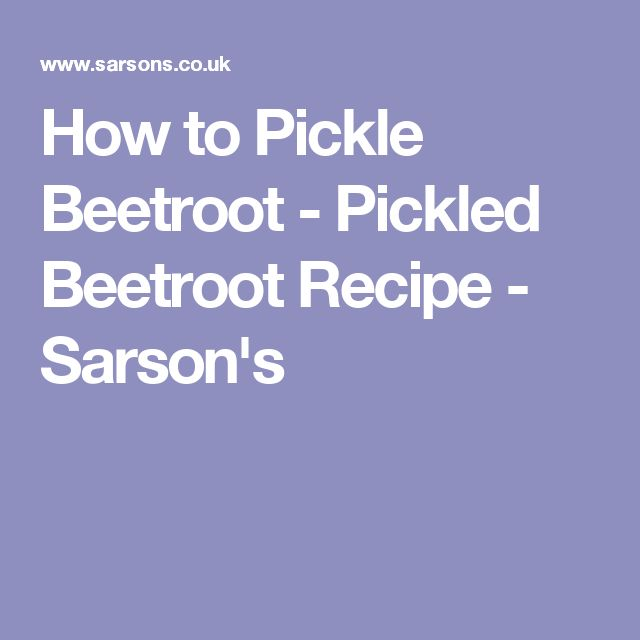How to Pickle Beetroot - Pickled Beetroot Recipe - Sarson's