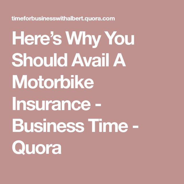 Here's Why You Should Avail A Motorbike Insurance - Business Time - Quora