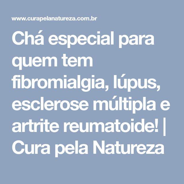 Chá especial para quem tem fibromialgia, lúpus, esclerose múltipla e artrite reumatoide! | Cura pela Natureza