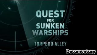 Underwater Videos by CVP: Quest for Sunken Warships - Torpedo Alley - Maritime Documentary