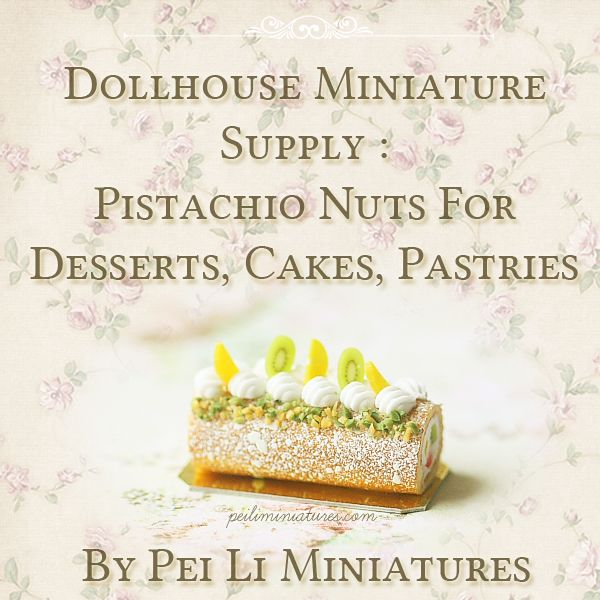 Dollhouse Miniatures, Miniature Food Jewelry, Craft Classes: Dollhouse Miniature Supply - Pistachio Nuts Supply Kit for Miniature Cakes