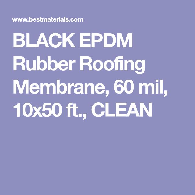 BLACK EPDM Rubber Roofing Membrane, 60 mil, 10x50 ft., CLEAN